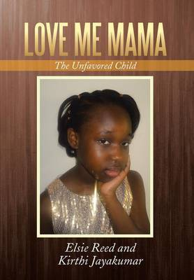 Love Me Mama: The Unfavored Child