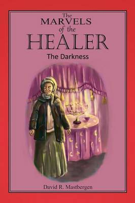 The Marvels of the Healer: The Darkness: The Darkness