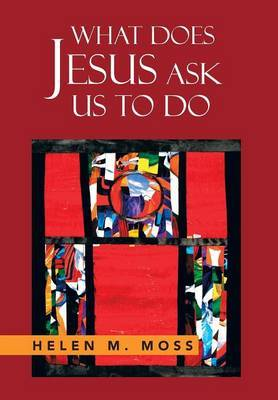 What Does Jesus Ask Us to Do: The Parables of Jesus as a Guide to Daily Living