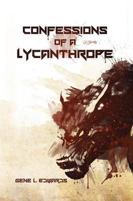 Confessions of a Lycanthrope