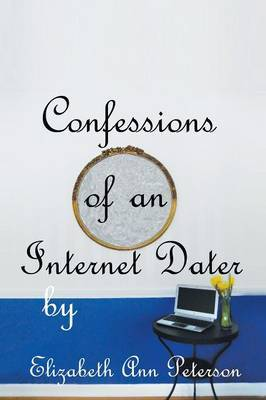 Confessions of an Internet Dater