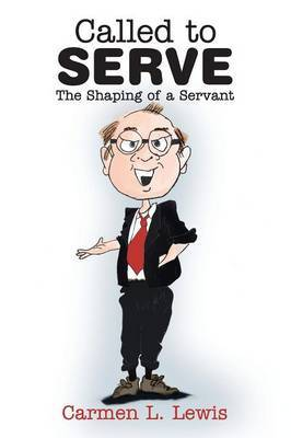 Called to Serve: The Shaping of a Servant