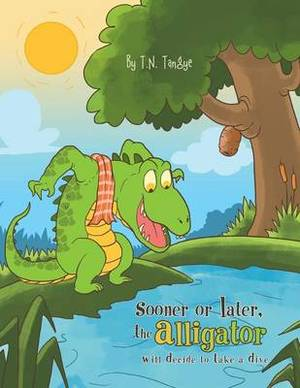 Sooner or Later, the Alligator Will Decide to Take a Dive