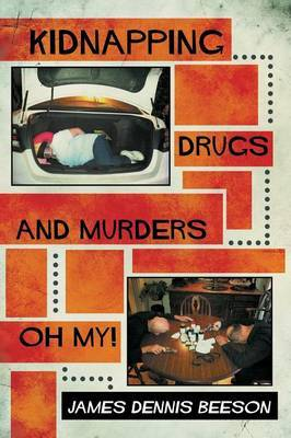 Kidnapping, Drugs, and Murders, Oh My!