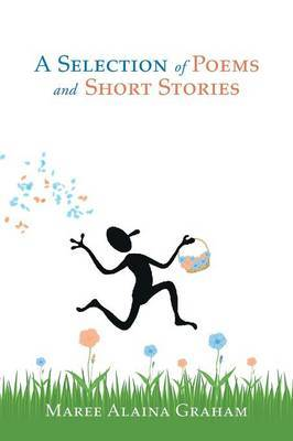 A Selection of Poems and Short Stories