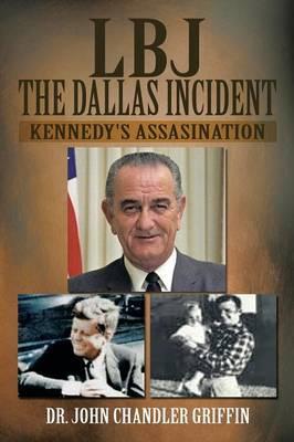 LBJ the Dallas Incident: Kennedy's Assasination