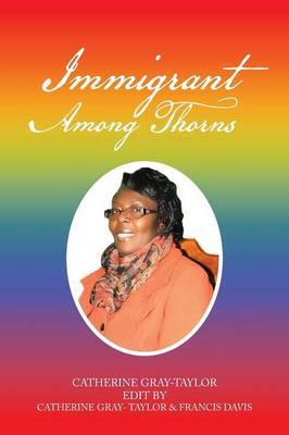 Immigrant Among Thorns: A Journey of Motivation Through Poverty, Struggles and Rejections