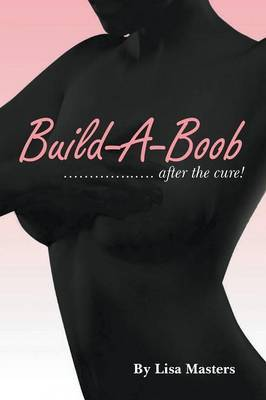 Build-A-Boob: ........ After the Cure!