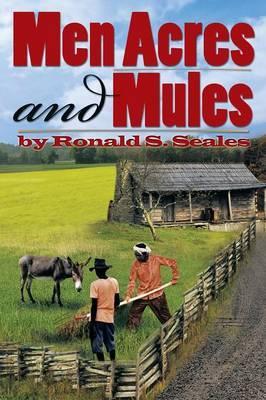 Men Acres and Mules