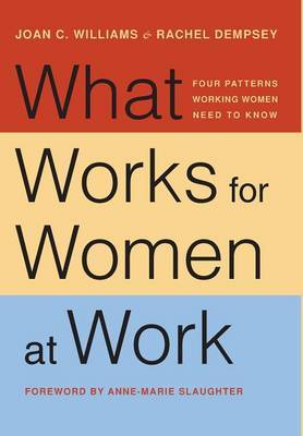 What Works for Women at Work: Four Patterns Working Women Need to Know