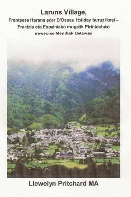 Laruns Village, Frantsesa Harana Eder D'Ossau Holiday Buruz Ikasi - Frantzia Eta Espainiako Mugatik Pirinioetako Awesome Mendiak Gateway: The Illustra