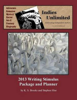 Indies Unlimited 2013 Writing Stimulus Package and Planner
