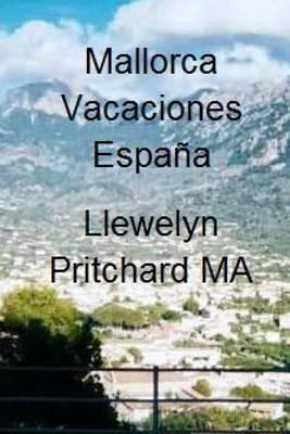 Mallorca Vacaciones Espana: Diario de Una Ilustrada de Llewelyn Pritchard Ma