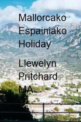 Mallorcako Espainiako Holiday: The Illustrated Diaries of Llewelyn Pritchard Ma