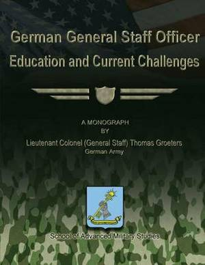 German General Staff Officer Education and Current Challenges