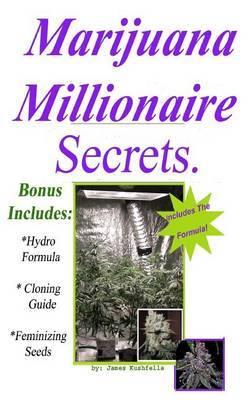 Marijuana Millionaire Secrets
