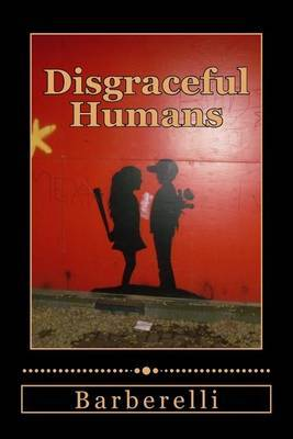 Disgraceful Humans: Monsters Aren't Born - They're Made