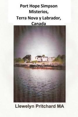Port Hope Simpson Misterios, Terranova y Labrador, Canada: Evidencia de Historia Oral E Interpretacion