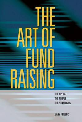 The Art of Fund Raising: The Appeal the People the Strategies