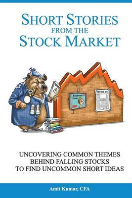 Short Stories from the Stock Market: Uncovering Common Themes in Falling Stocks to Find Uncommon Short Ideas