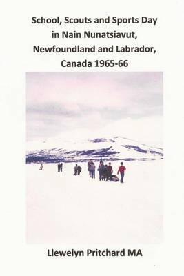 School, Scouts and Sports Day in Nain Nunatsiavut, Newfoundland and Labrador, Canada 1965-66: Fotoalben