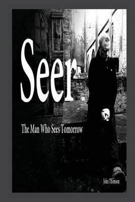 Seer: The Man Who Sees Tomorrow...