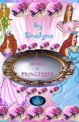 The Dresses of Princesses