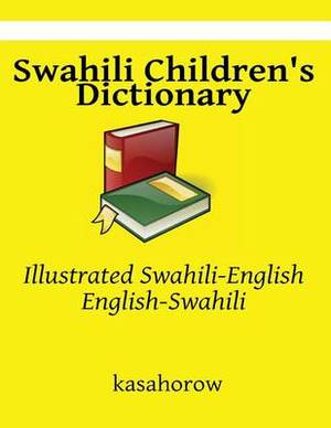 Swahili Children's Dictionary: Illustrated Swahili-English, English-Swahili