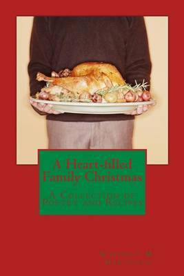 A Heart-Filled Family Christmas: A Collection of Poetry and Recipes
