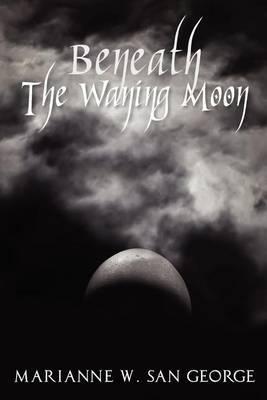 Beneath the Waning Moon