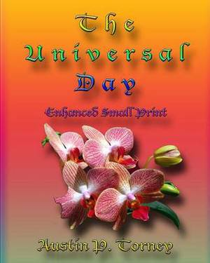 The Universal Day Enchanced Small Print