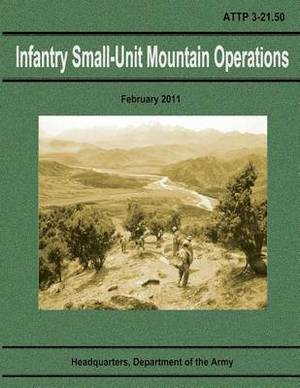 Infantry Small-Unit Mountain Operations (Attp 3-21.50)