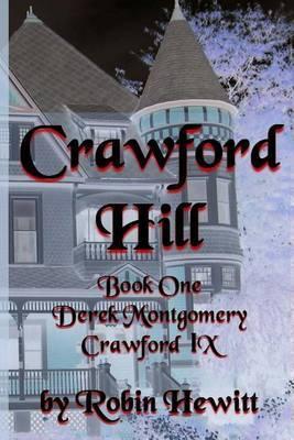 Crawford Hill: Book One: Derek Montgomery Crawford IX