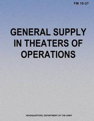 General Supply in Theaters of Operations (FM 10-27)