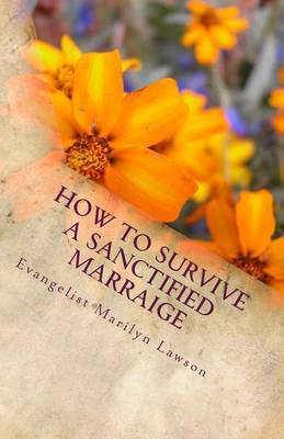How to Survive a Sanctified Marriage
