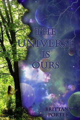 The Universe Is Ours