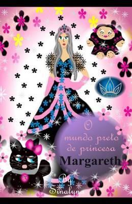 O Mundo Preto de Princesa Margareth