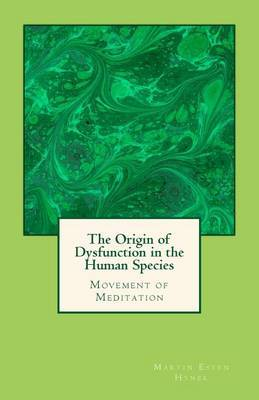 The Origin of Dysfunction in the Human Species: Movement of Meditation