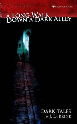 A Long Walk Down a Dark Alley