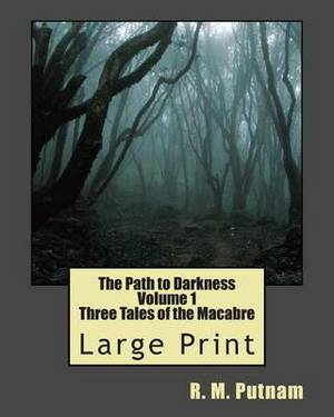 The Path to Darkness Volume 1: Three Tales of the Macabre