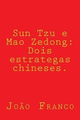 Sun Tzu E Mao Zedong: Dois Estrategas Chineses.
