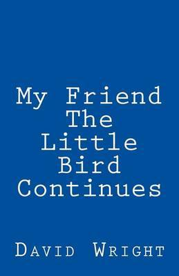 My Friend the Little Bird Continues