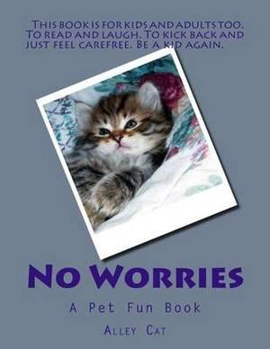 No Worries: A Pet Fun Book