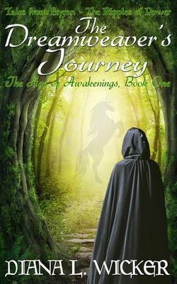 The Dreamweaver's Journey: The Age of Awakenings Book 1: (Tales from Feyron - The Ripples of Power)