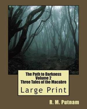 The Path to Darkness Volume 2: Three Tales of the Macabre