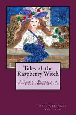 Tales of the Raspberry Witch: A Tale of Power and Mystical Development