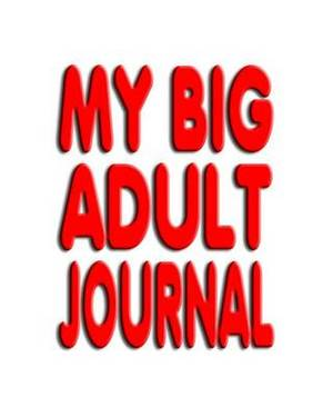 My Big Adult Journal