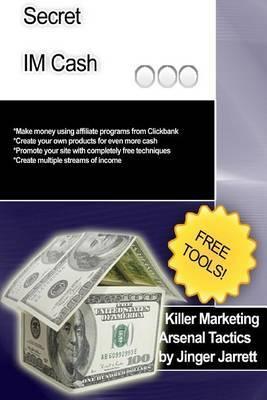 Killer Marketing Arsenal Tactics: Secret Im Cash