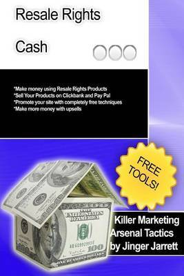 Killer Marketing Arsenal Tactics: Resale Rights Cash