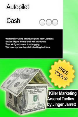 Killer Marketing Arsenal Tactics: Autopilot Cash